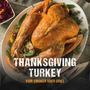 Thanksgiving Turkey vom Smoker oder Grill