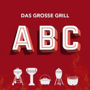 Grill ABC - Das Lexikon mit allen Begriffen aus dem grill-Bereich