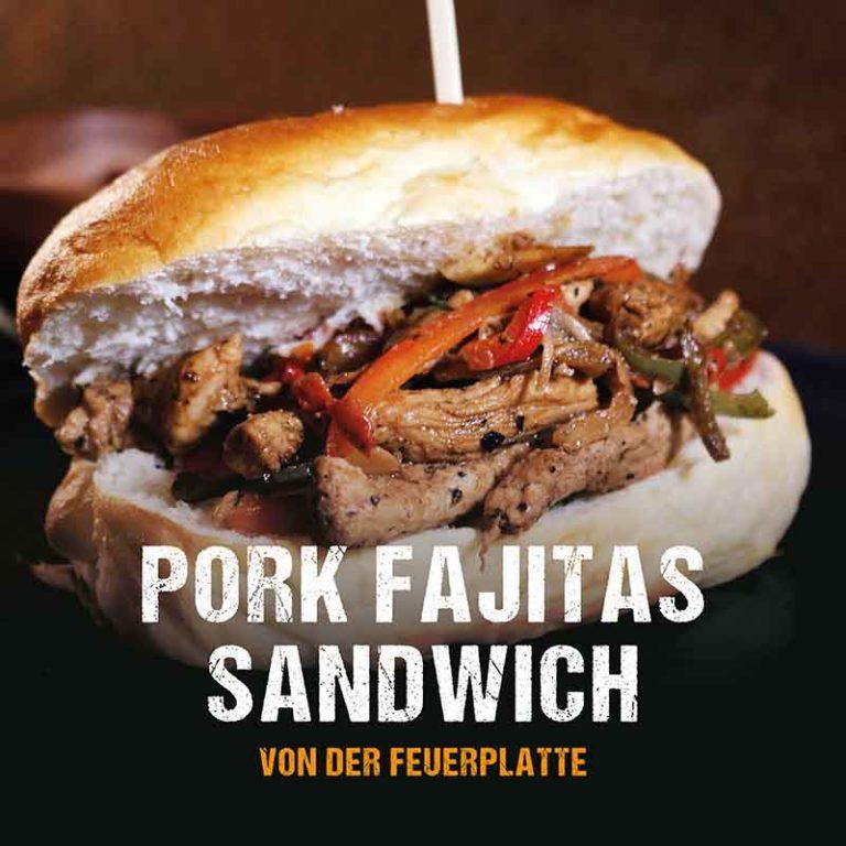 Grillrezept: Pork Fajitas Sandwich von der Feuerplatte