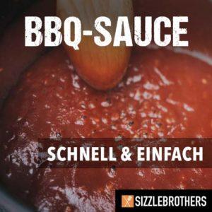 schnelle und einfache BBQ Sauce von den Sizzle Brothers
